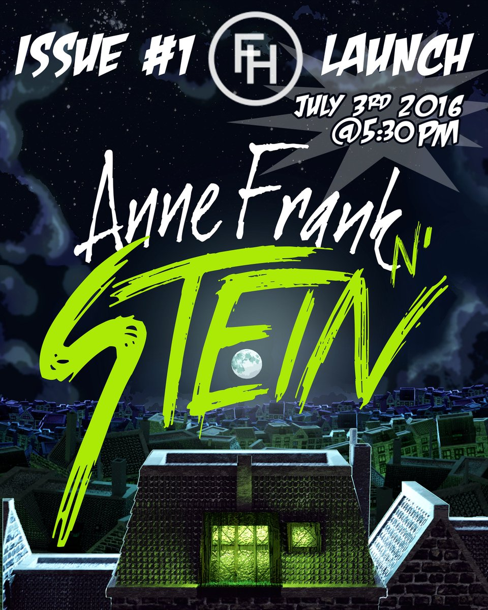 ISSUE #1 of #AnneFranknStein is LAUNCHING!! July 3rd we'll have the website up for physical/digital purchases! #hype