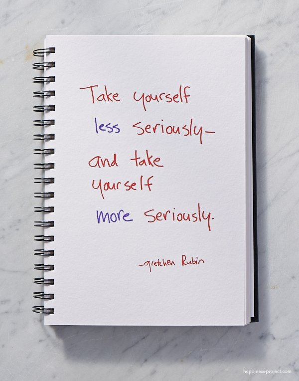 Take yourself seriously