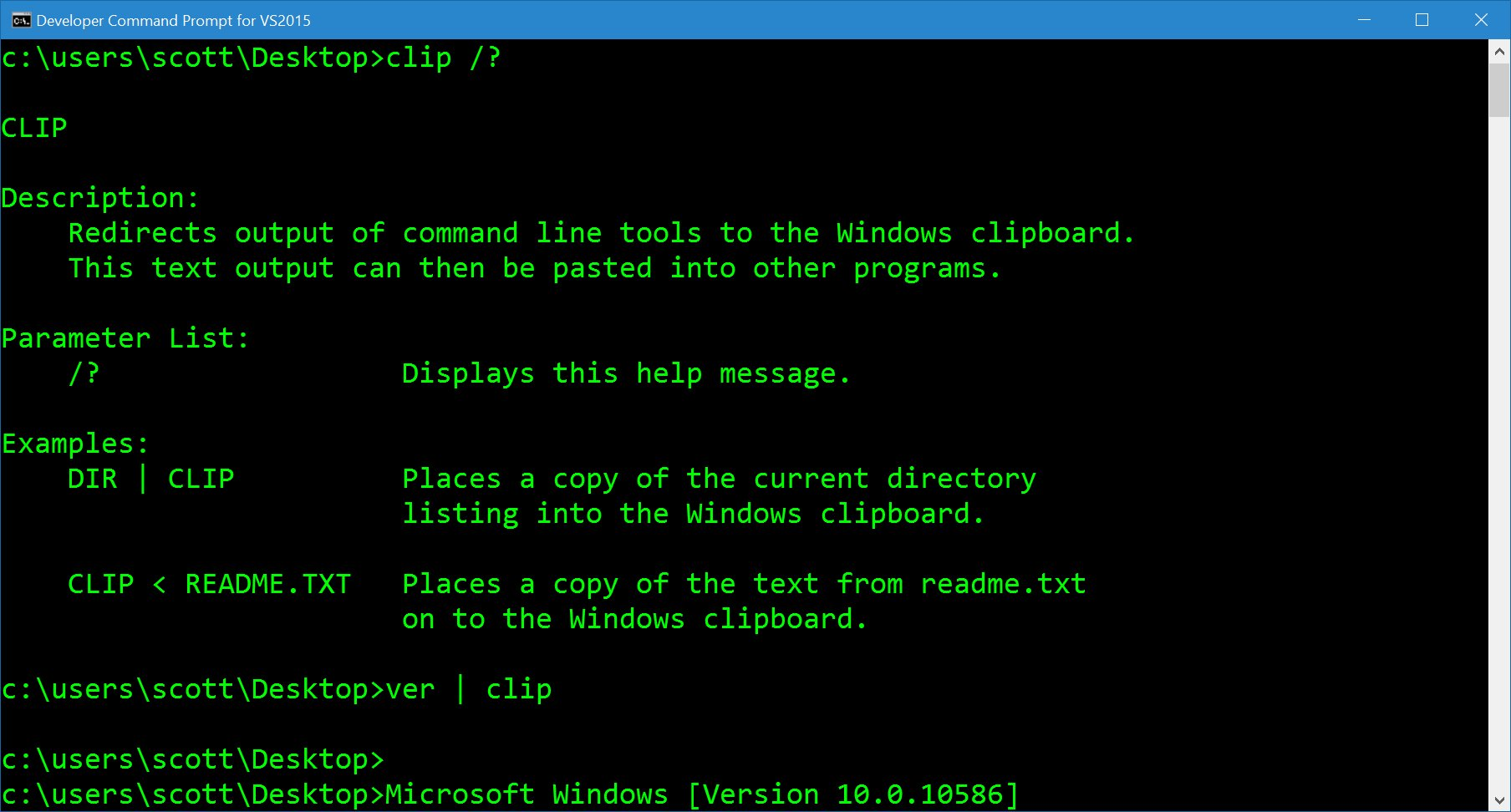 Piping to Clip.exe puts the standard output in your clipboard