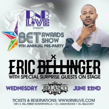 Wed.June.22nd | #RnBLive Official #BETAwards2016 Pre Party w/ Recording Artist @EricBellinger Live! @BelascoLA! https://t.co/HhjT4PMDsW