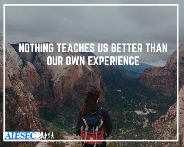 Image result for nothing teaches us better than our own experiences