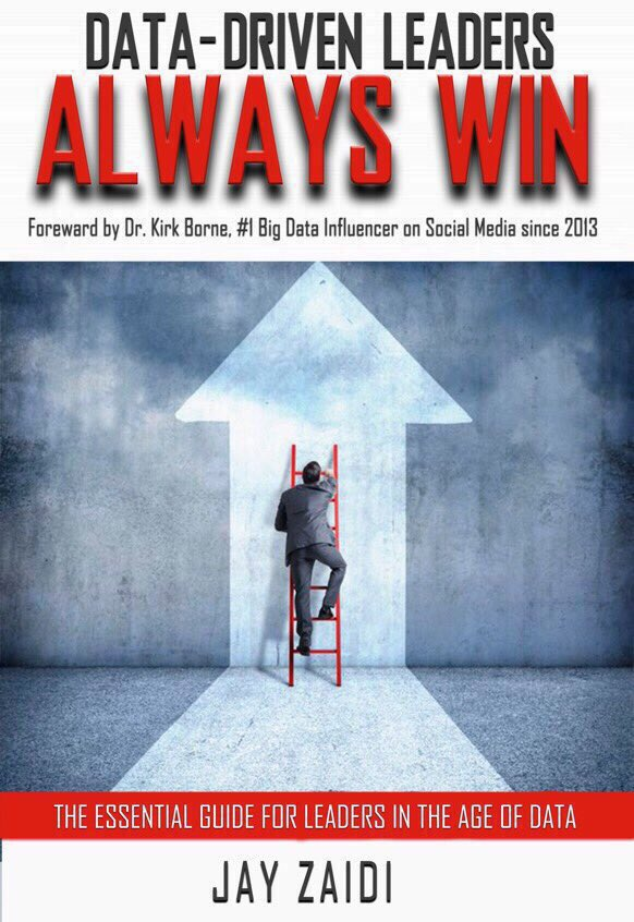 Data-Driven Leaders Always Win: Jay Zaidi, Dr. Kirk Borne (Foreword): 9780692720080: Amazon: Books