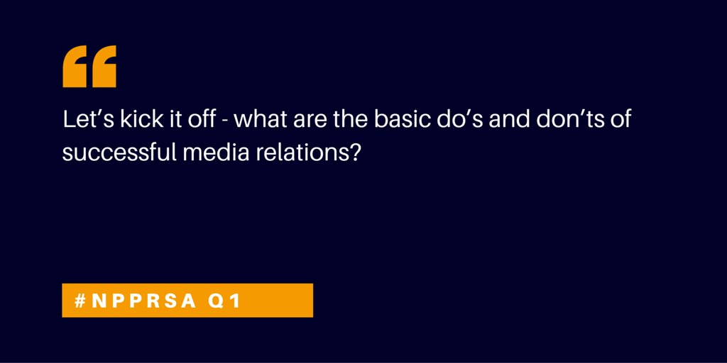 Q1: Let's kick it off - what are the basic do's and don'ts of successful media relations? #NPPRSA https://t.co/gSGIPMlfxO