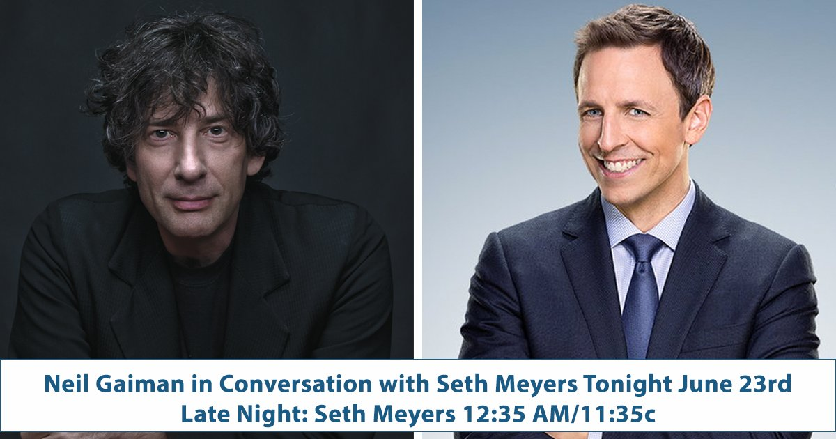 Can't to see these two in conversation tonight 12:35/11:35c @neilhimself and @sethmeyers @WmMorrowBks https://t.co/FNE3cssUka
