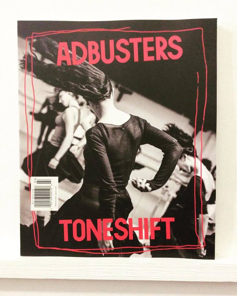 ADBUSTERS MAGAZINE THE YEAR OF LIVING DANGEROUSLY TONESHIFT JULY / AUGUST, 2016