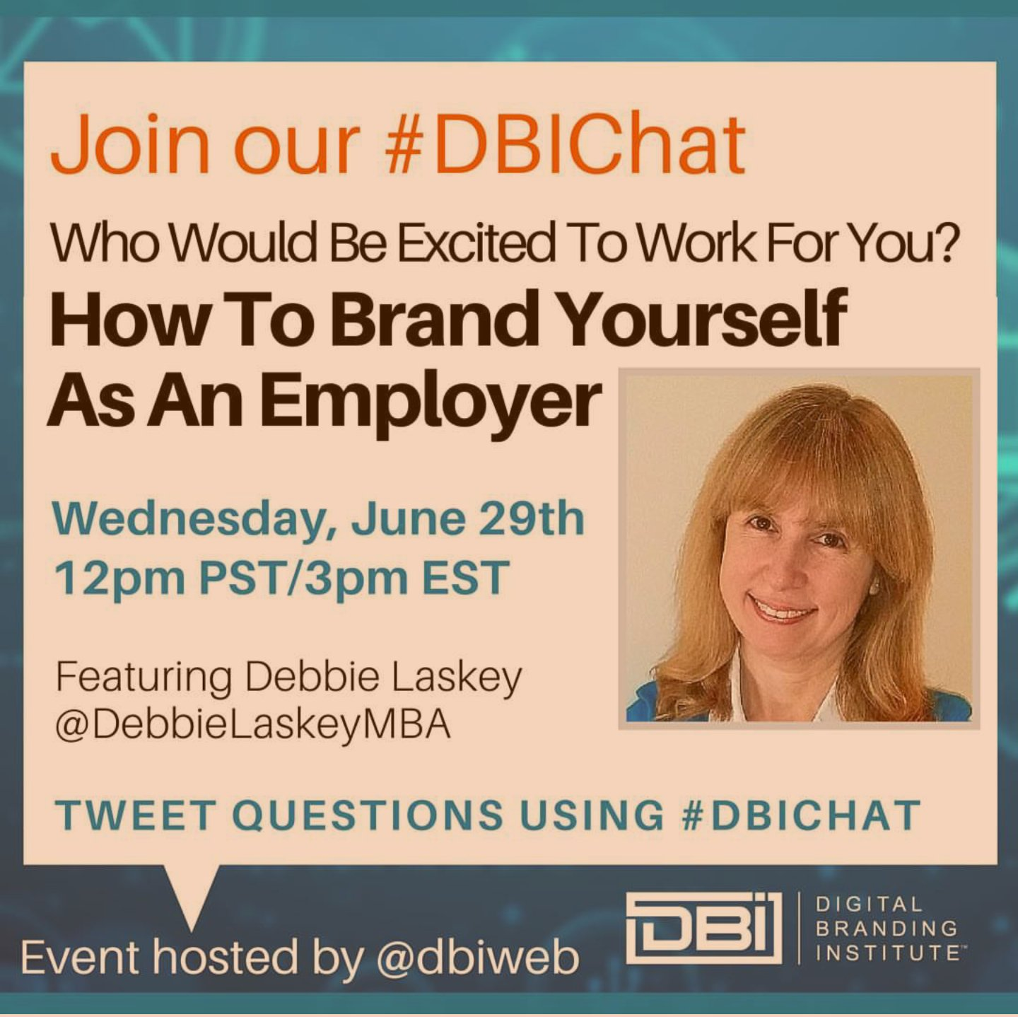 Great to see @DebbieLaskeyMBA will be on #DBIChat on June 29th 3 p.m EST.  #employerbranding #brandtips https://t.co/wCszsu4P8D