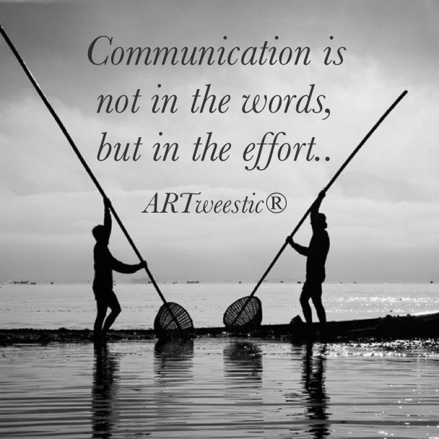 ▪️ #Communication is not in the #words, but in the #effort ▪️ #ARTweestic® #quote #quotes #byVera https://t.co/YEV6UAx7pQ