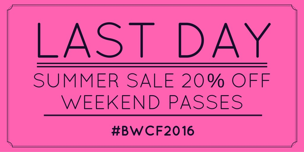 LAST day to purchase 20% off weekend passes 4 #BWCF2016! You can buy them right now, here: https://t.co/xvlxzaNiR8