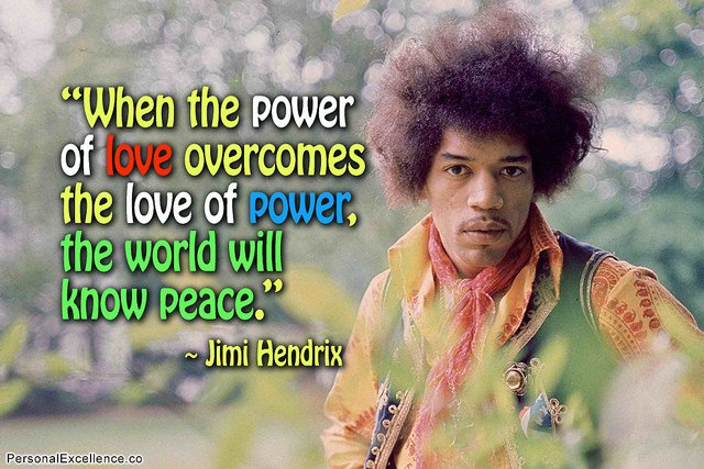 """When the power of love overcomes the love of power, the world will know peace."" - Jimi Hendrix https://t.co/3rkr81lq3W"