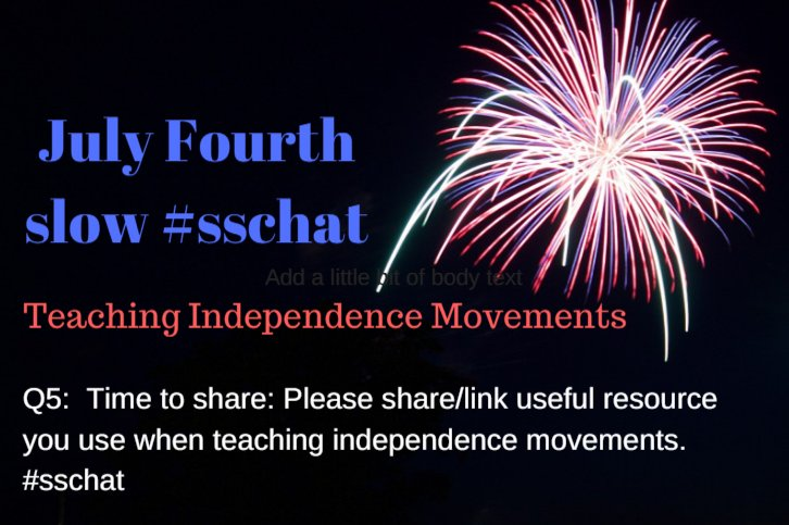 Q5:  Sharing time. Please share/link useful resources you use when teaching independence movements. #sschat https://t.co/8QlHtCnmoZ