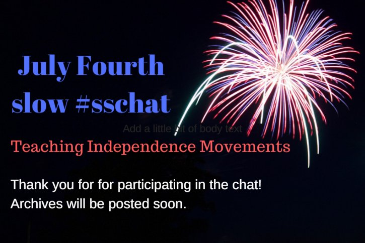 Thank you for participating in our teaching independence movements slow chat! Archives to be posted later. #sschat https://t.co/F118TO4Pqk
