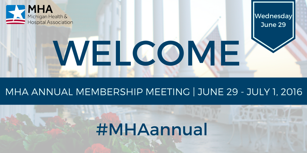 Welcome members & #Michigan #Hospital executives to our 2016 #MHAannual meeting! We are using hashtag #MHAannual. https://t.co/QxRNNeujUL