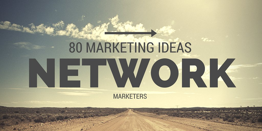80 Marketing Ideas For Network Marketers https://t.co/XV16VMFG44 #mlm #networkmarketing https://t.co/rAJnv7rwWe