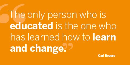 'The only person who is educated is the one who has learned how to learn and change.' -Carl Rogers https://t.co/ovpaXOMNFX
