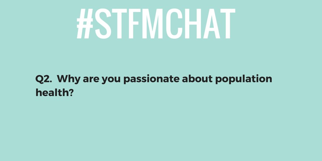 Q2. Why are you (Viv + everyone in the chat!) passionate about population health? #stfmchat #fmrevolution https://t.co/MLjrRYjjjl