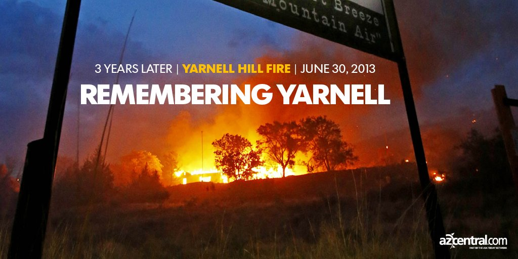 6e831948a7 Yarnell Hill : 3 years ago today, 19 firefighters died in the Yarnell Hill  Fire, t.