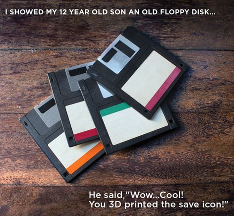 """""""I showed my 12-year-old son an old floppy disk. He said, 'Wow…Cool! You 3D-printed the save icon.'"""" #TBT https://t.co/XblfrHwTTX"""