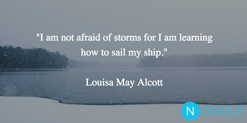 """""""I am not afraid of storms for I am learning how to sail my ship.""""  Louisa May Alcott https://t.co/VTU9NztFmH"""