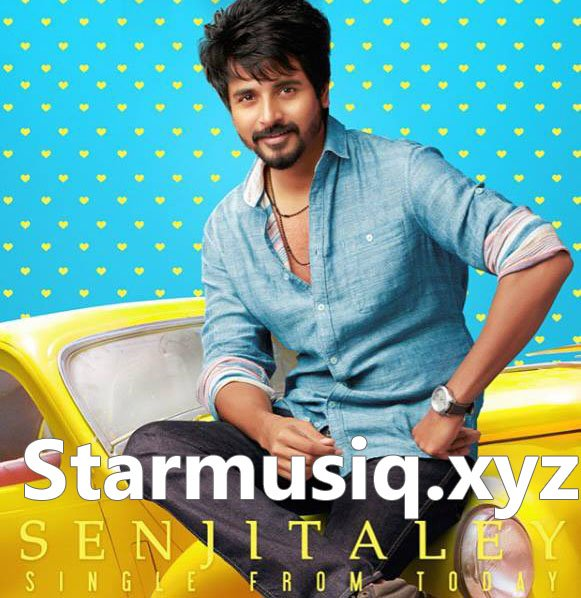 Starmusiq On Twitter Senjitaley Remo Tamil Movie Single Song