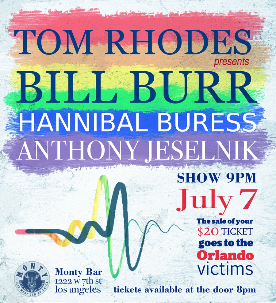 I'm doing a benefit for the Orlando shooting victims @themontybar July 7 @billburr @hannibalburess @anthonyjeselnik https://t.co/irxJUPdtJk