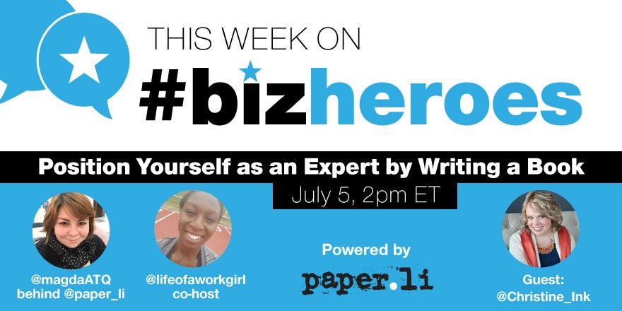 Today on #bizheroes Position yourself as an expert - write a book with @Christine_Ink! Don't miss it 2pmET/8pmCET https://t.co/ru1xwCjMoP