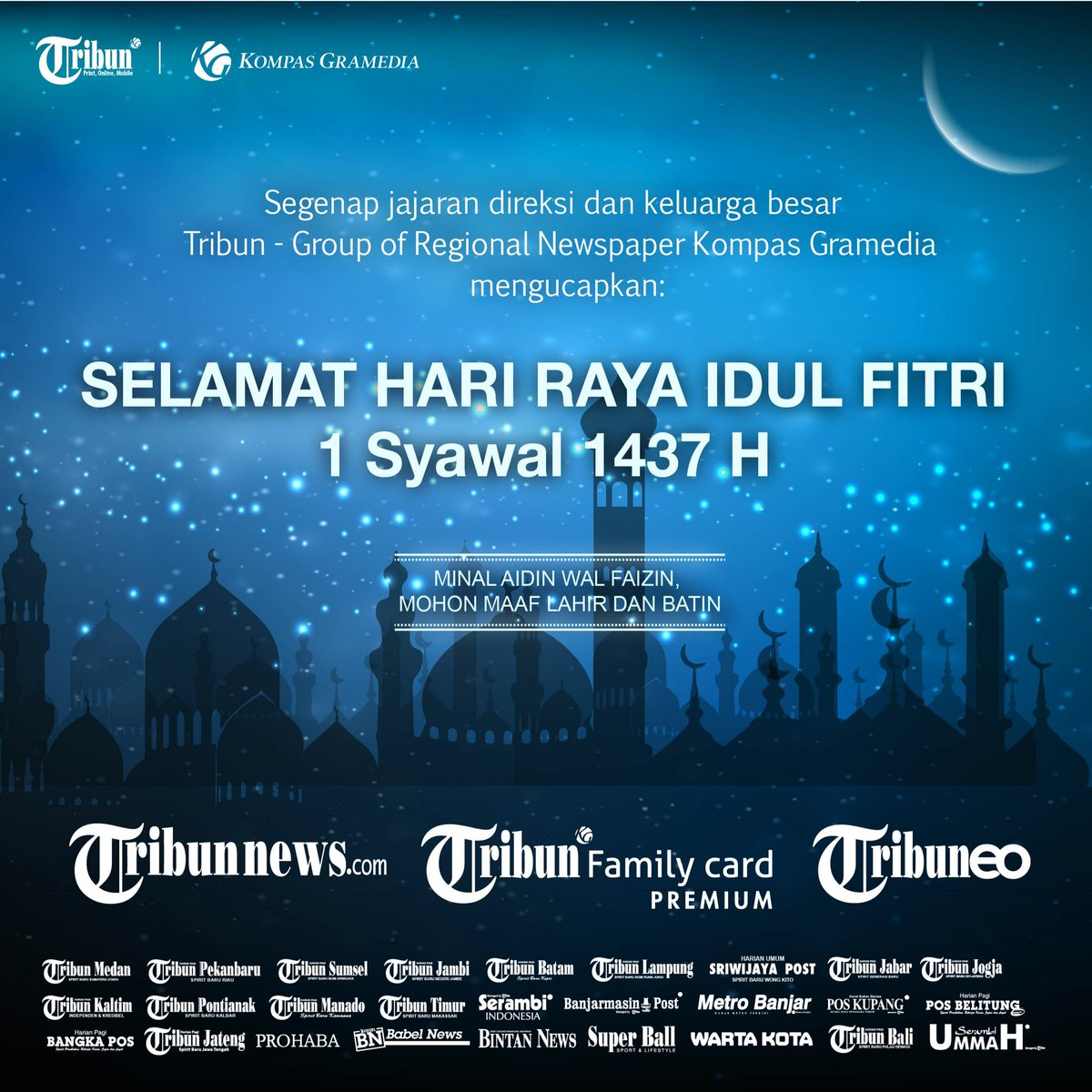 Tribun Family Card على تويتر Tribun Group Mengucapkan Selamat Idul Fitri 1 Syawal 1437 H Mohon Maaf Lahir Batin Cc Tribunnetwork