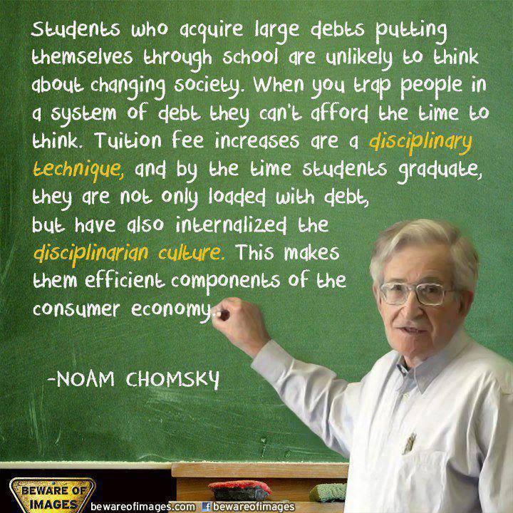 """""""학생들이 졸업할 때쯤 되면 단지 빚에 찌들게 될 뿐 아니라 훈육의 문화를 내면화하게 되는 것입니다. 결과적으로 그들을 소비자 경제의 훌륭한 부속이 되어갑니다."""" - 노암 촘스키 https://t.co/ZyiT6YLvMJ"""