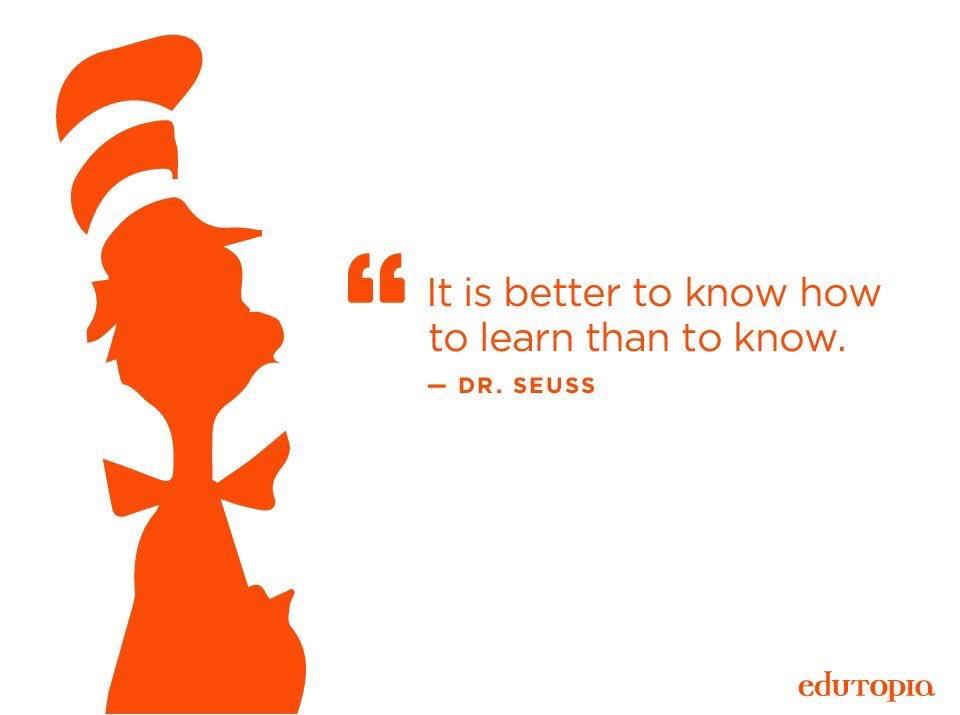 """It is better to know how to learn than to know."" #DrSeuss via @edutopia #growthmindset #edtech #njed https://t.co/vPdIj6X9Im"