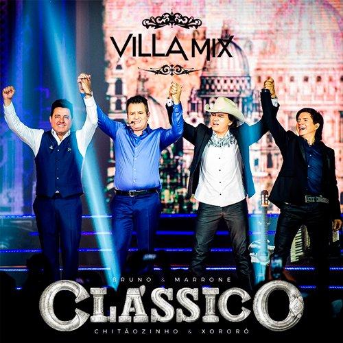 Baixar CD Ao Vivo no Villa Mix – Clássico: Bruno e Marrone e Chitãozinho e Xororo