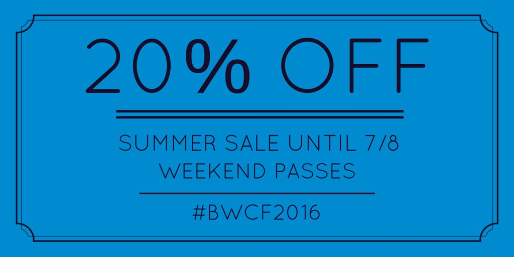 Tomorrow is the last day to get your #BWCF2016 WEEKEND passes 20% off! Go get them now here: https://t.co/hHoCTmSDpc
