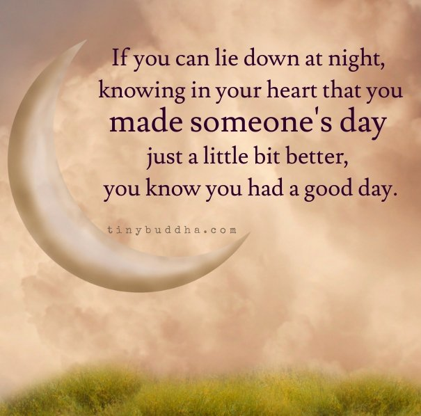 If You Can Lie Down At Night, Knowing You Made Someone's