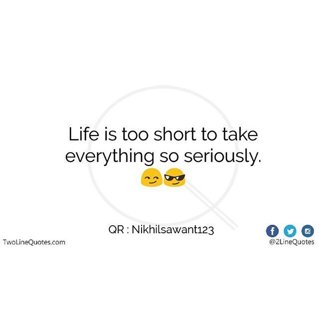 Two Line Quotes On Twitter Life Is Too Short To Take Everything So
