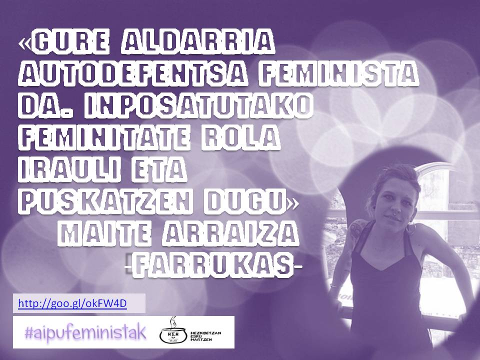 «Gure aldarria autodefentsa feminista da. Inposatutako feminitate rola irauli eta puskatzen dugu» Maite Arraiza https://t.co/uKV6PCGoAh