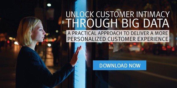 Unlock Customer Intimacy Through Big Data