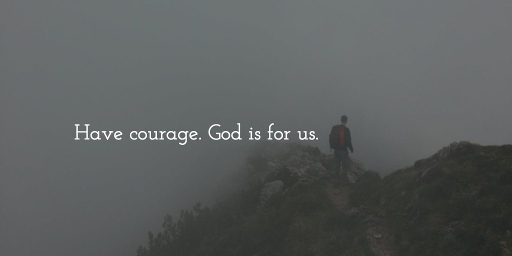 Have courage. God is for us. https://t.co/yl9bMvbLy0