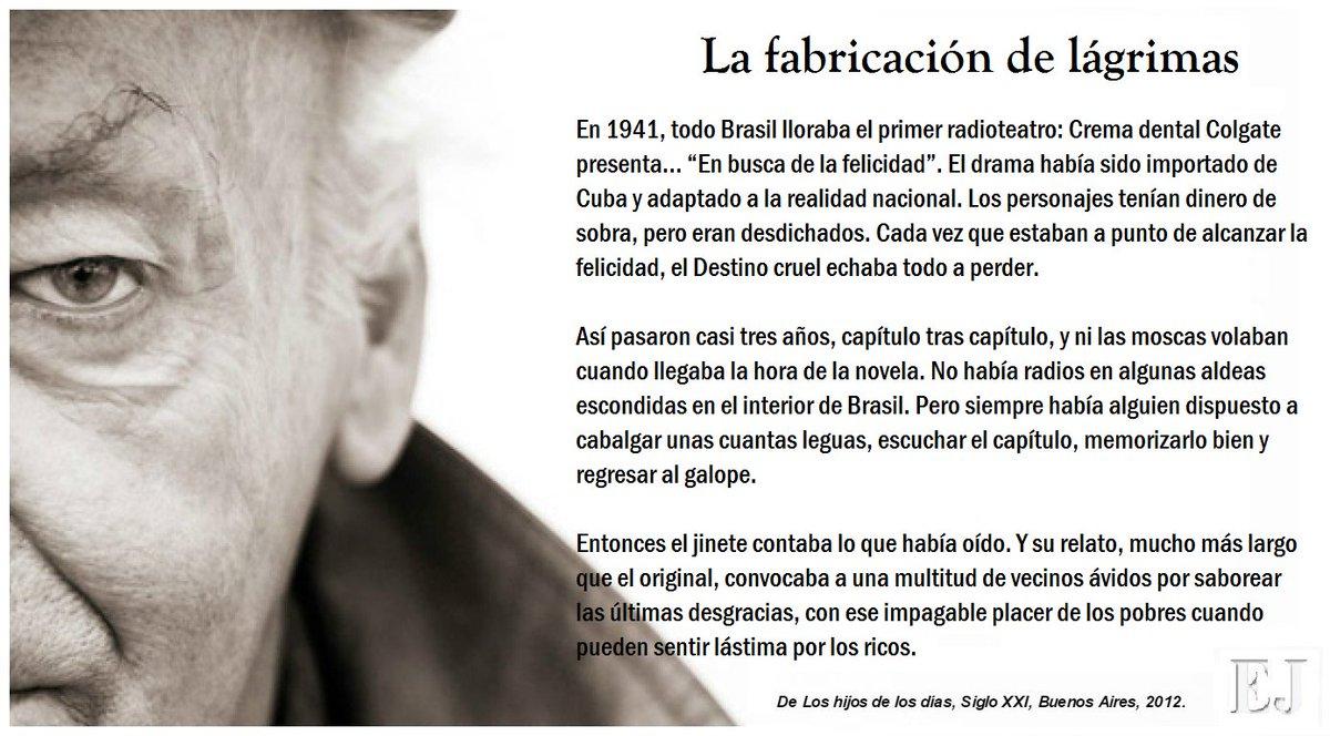 Patria Para Siempre På Twitter La Fabricación De Las Lágrimas De Eduardo Galeano Bello Texto Recogido En Su Libro Loshijosdelosdías Fuerzaec