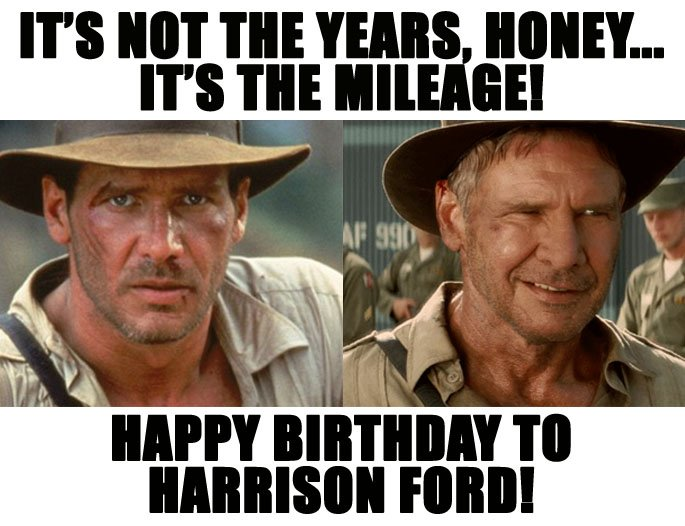 Happy Birthday Memegeneratornet Happy Birthday Indiana Jones Harrison Ford Meme Generator Birthday Meme On Me Me
