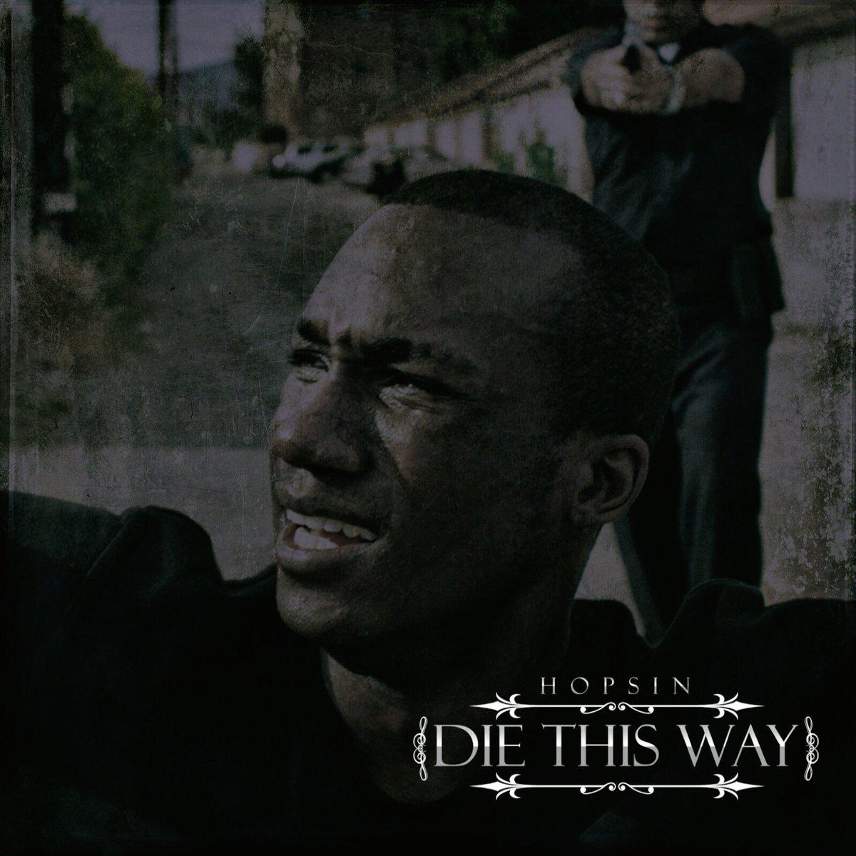 hopsin on die this way will be released