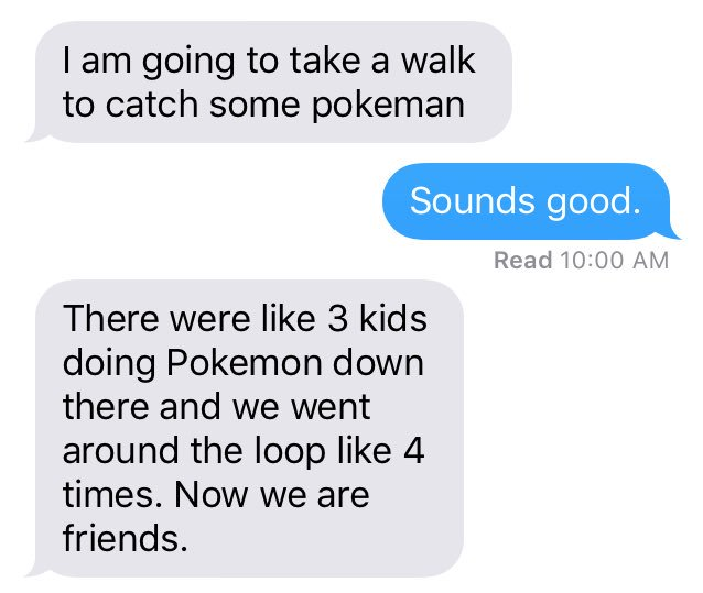 After reading this text from my son, I think I love Pokemon Go. https://t.co/SLrQPXDcZd