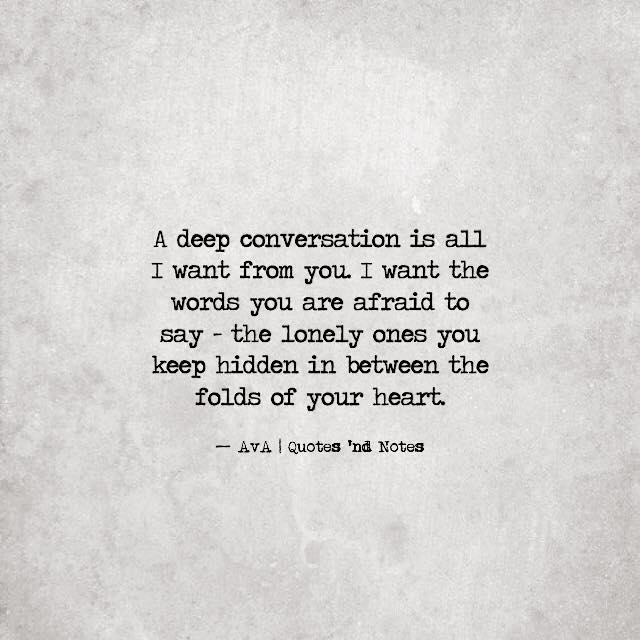 "Quotes 'nd Notes On Twitter ""A Deep Conversation Is All I Want Inspiration Conversation Quotes"