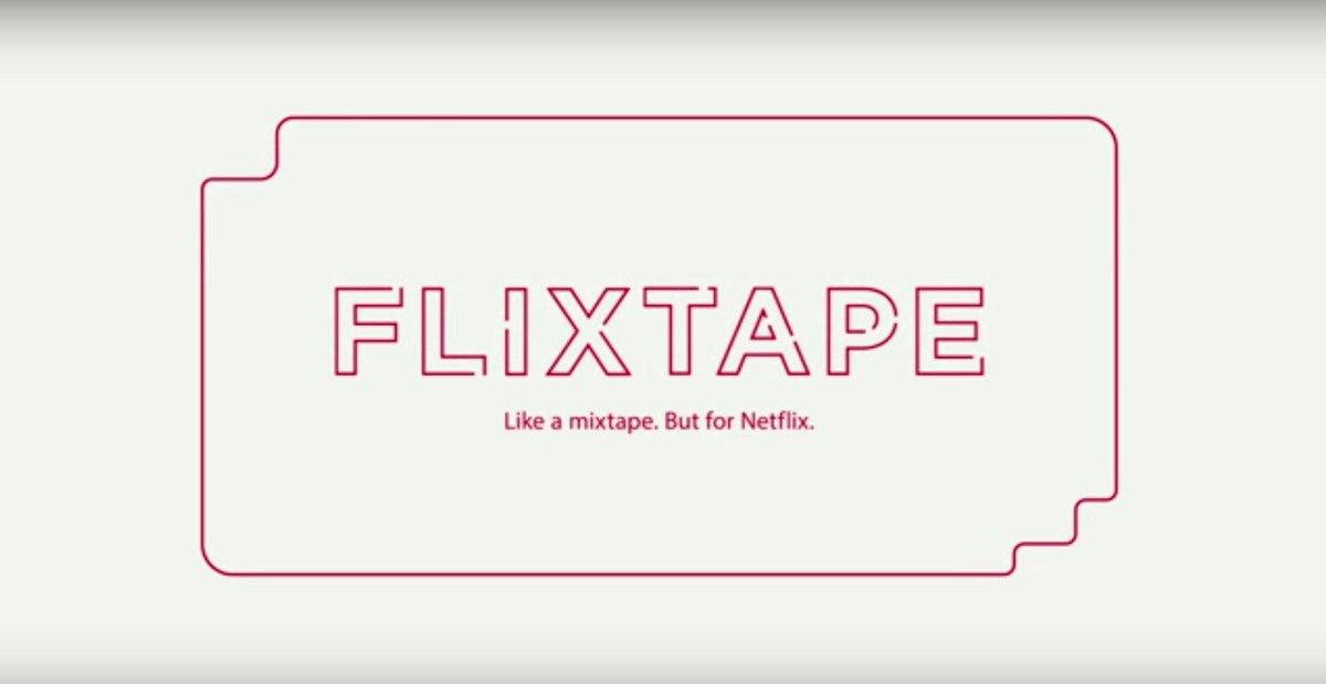 Flixtape = un playlist de peliculas en Netflix