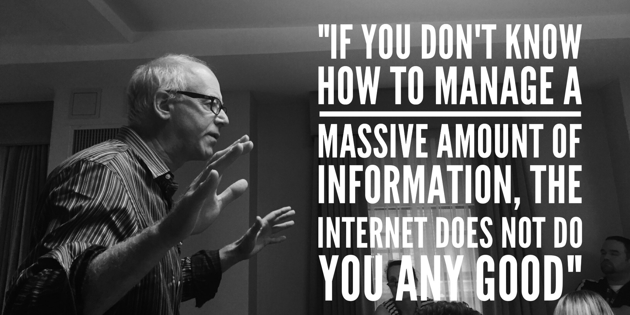 """""""If you don't know how to manage a MASSIVE amount of information, the Internet does not do you any good"""" #1st5days https://t.co/eX84Nu9wvl"""