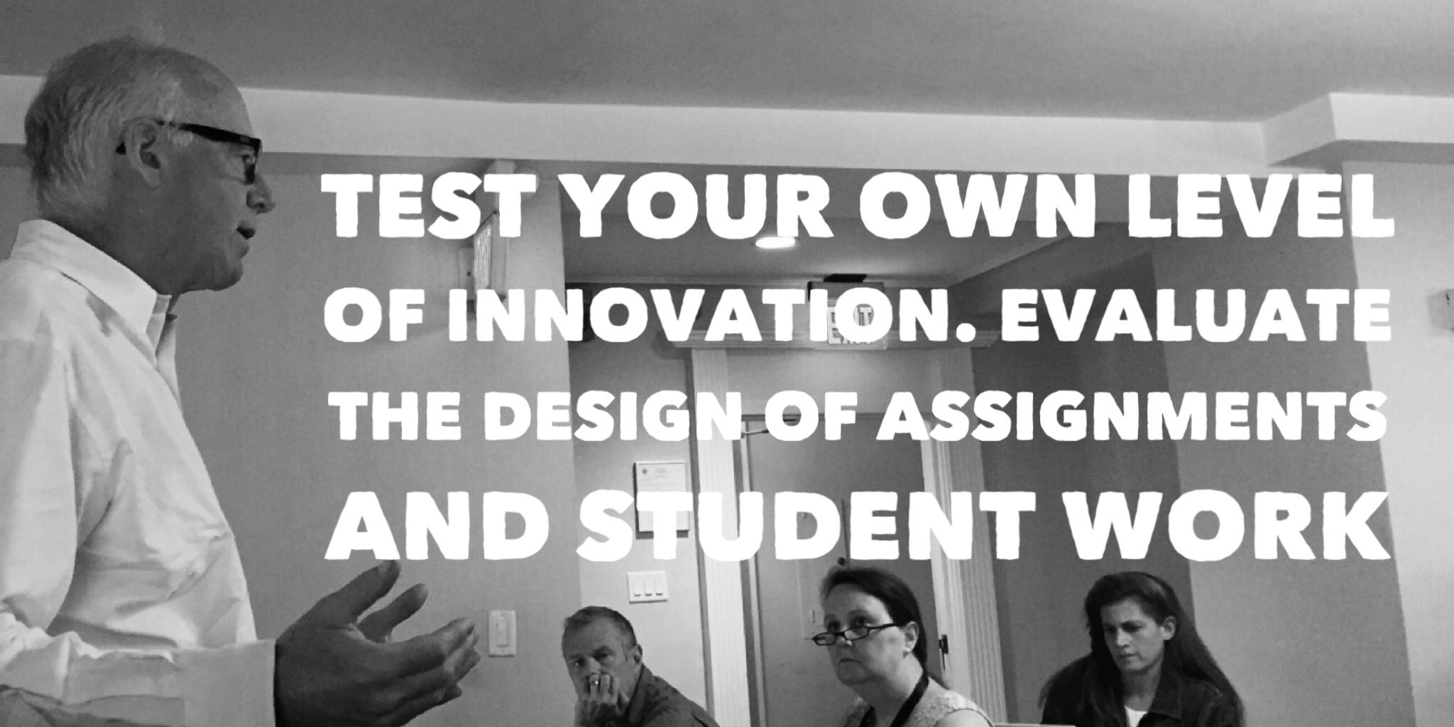 Test your own level of innovation. Evaluate the design of assignments and student work #1st5days #BLC16 https://t.co/TcEob0O7nH