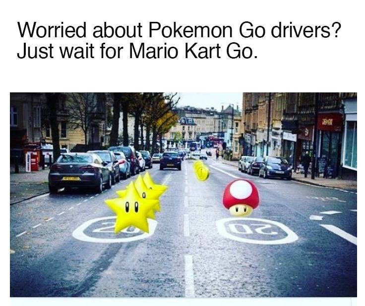 Now this is funny. You thought #PokemonGo was bad, wait for Mario Kart hahahaha https://t.co/XergSxBsO6
