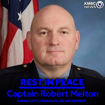 The officer shot in the line of duty in KCK has passed away. Rest well Captain Melton. https://t.co/dPA9Yp4eM3