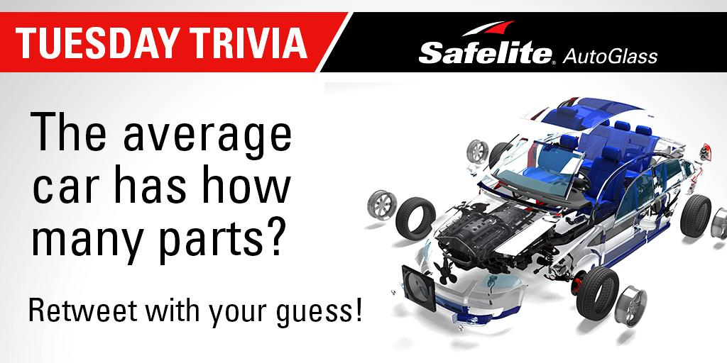 Safelite How Many Parts Does The Average Car Have Rt With Your Answer For Tuesday Trivia Pic Twitter Mebdciha14 30000