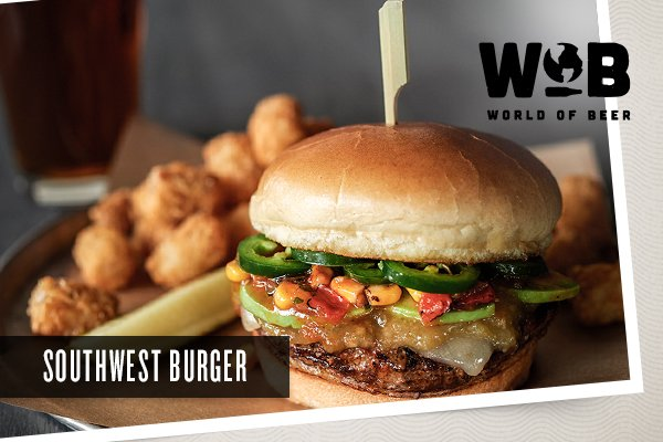 World Of Beer On Twitter Spice Things Up Try Our Southwest Burger At Your Local Wob Today