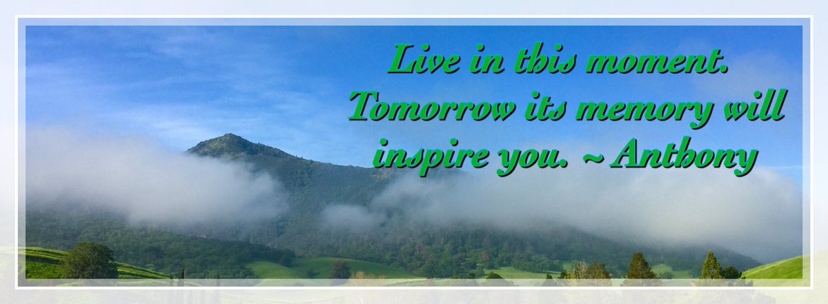 Live in this moment. Tomorrow, its memory will inspire you. ~Anthony ✨ #IntheMoment #PowerofPresent https://t.co/qru0jypbwz