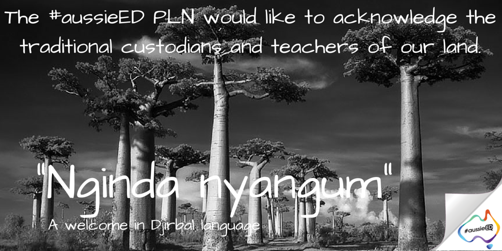 """As we start our #aussieED chat tonight we acknowledge the traditional teachers of our land """"Nginda Nyangum"""" https://t.co/QRhux5dJLl"""