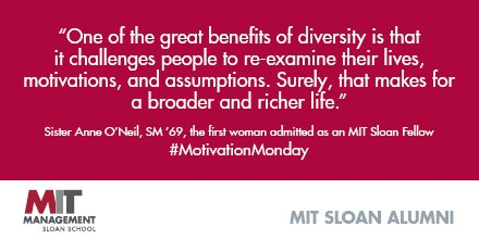 #MotivationMonday from Sister Anne O'Neil, SM '69, the first woman admitted as an MIT Sloan Fellow https://t.co/kjXAtI9W6k